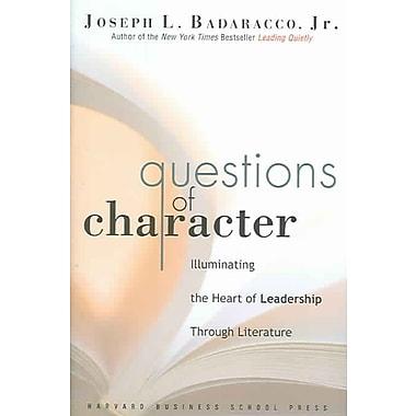 Questions of Character Joseph L. Badaracco Jr. Hardcover
