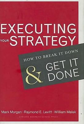 Executing Your Strategy Mark Morgan, Raymond E. Levitt , William A. Malek Hardcover