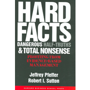 Hard Facts, Dangerous Half-Truths, and Total Nonsense Jeffrey Pfeffer, Robert I. Sutton Hardcover