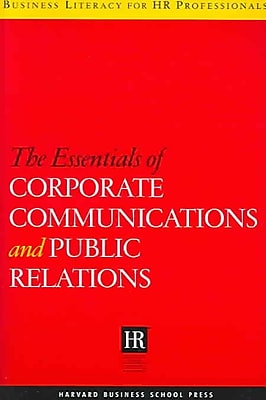 The Essentials Of Corporate Communications And Public Relations Harvard Business School Press Paperback