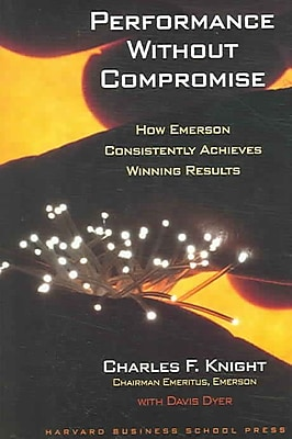 Performance Without Compromise Charles F. Knight , Davis Dyer Hardcover