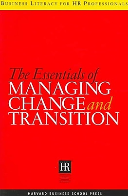 The Essentials of Managing Change and Transition Harvard Busines School Paperback