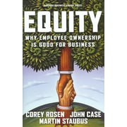 Equity: Why Employee Ownership Is Good For Business  Corey Rosen, John Case, Martin Staubus Hardcover