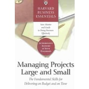 Managing Projects Large and Small Harvard Business School Press Paperback