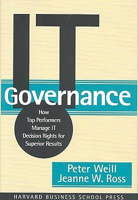 IT Governance Peter Weill, Jeanne Ross Hardcover