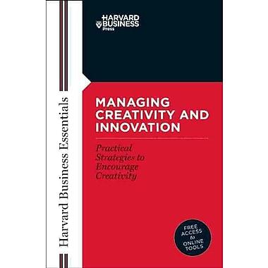 Managing Creativity and Innovation Harvard Business School Press Paperback