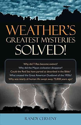 Weather's Greatest Mysteries Solved! Randy Cerveny Hardcover