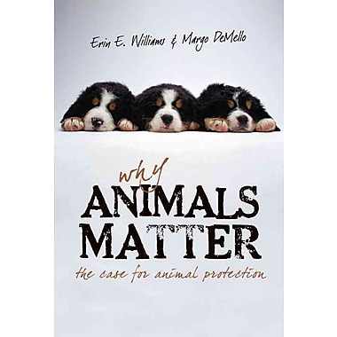Why Animals Matter Erin E. Williams , Margo Demello Paperback