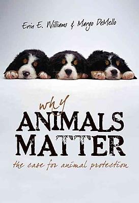 Why Animals Matter Erin E. Williams , Margo Demello Paperback