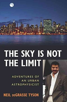 The Sky Is Not the Limit Neil deGrasse Tyson Paperback