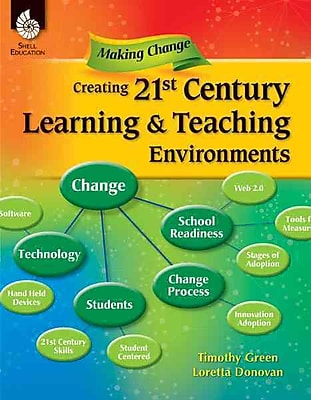 Making Change: Creating 21st Century Teaching and Learning Environments