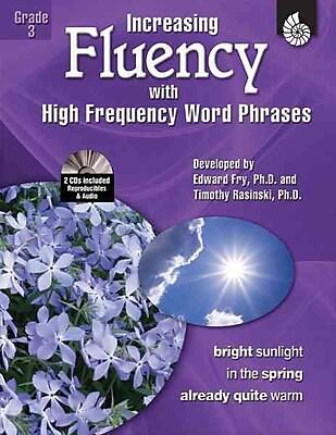 Increasing Fluency With High Frequency Word Phrases Timothy Rasinski , Ph.D , Edward Fry , Kathleen Knoblock Grade 3