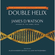 The Annotated and Illustrated Double Helix James D. Watson Ph.D , Alexander Gann , Jan Witkowski Ph.D Hardcover