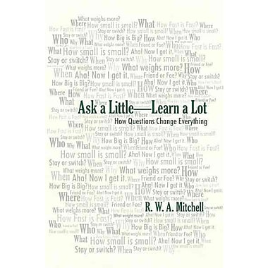Ask a Little - Learn A Lot R. W. A. Mitchell Paperback