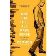 One Day It'll All Make Sense Common Paperback