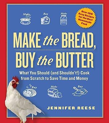 Make the Bread, Buy the Butter Jennifer Reese Paperback