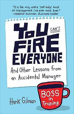 You Can't Fire Everyone Hank Gilman Paperback
