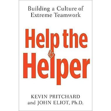 Help the Helper Kevin Pritchard, John Eliot Hardcover