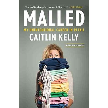 Malled Caitlin Kelly Paperback