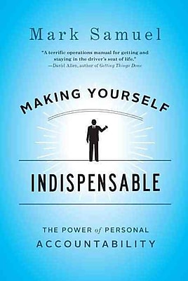 Making Yourself Indispensable Mark Samuel Hardcover