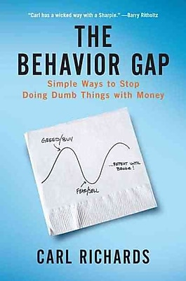 The Behavior Gap: Simple Ways to Stop Doing Dumb Things with Money Carl Richards Hardcover