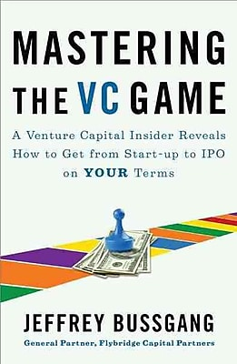 Mastering the VC Game Jeffrey Bussgang Paperback