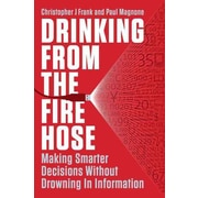 Drinking from the Fire Hose Christopher J Frank, Paul F. Magnone Hardcover