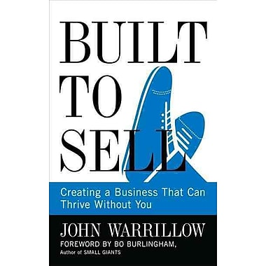 Built to Sell: Creating a Business That Can Thrive Without You John Warrillow Hardcover
