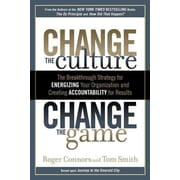 Change the Culture, Change the Game Hardcover Roger Connors, Tom Smith