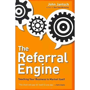 The Referral Engine: Teaching Your Business to Market Itself John Jantsch