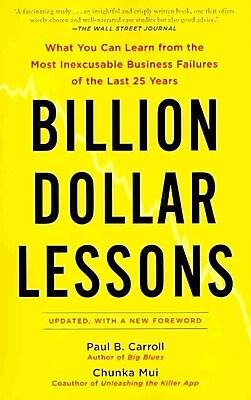 Billion-Dollar Lessons Paul B. Carroll, Chunka Mui Paperback