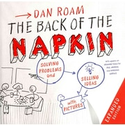 The Back of the Napkin: Solving Problems and Selling Ideas with Pictures Dan Roam Paperback