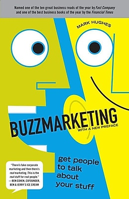 Buzzmarketing: Get People to Talk About Your Stuff Mark Hughes Paperback