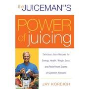 The Juiceman's Power of Juicing Jay Kordich Paperback