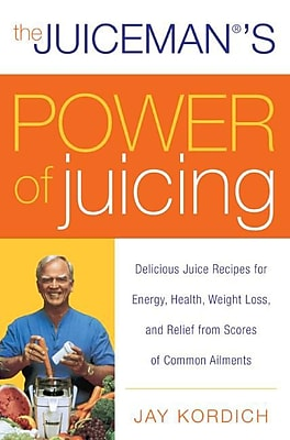 The Juiceman's Power of Juicing Jay Kordich Paperback