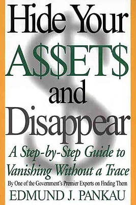 Hide Your Assets and Disappear Edmund Pankau Paperback
