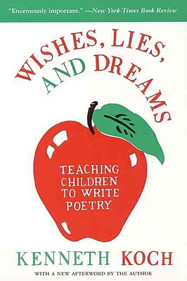 Wishes, Lies, and Dreams Kenneth Koch, Ron Padgett Paperback