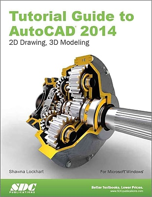 Tutorial Guide to AutoCAD 2014 Shawna Lockhart Paperback