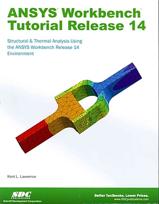 ANSYS Workbench Tutorial Release 14 Kent Lawrence Paperback