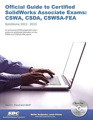 Official Guide to Certified SolidWorks Associate Exams: CSWA, CSDA, CSWSA-FEA David Planchard, Marie Planchard Perfect Paperback