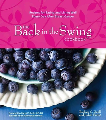 The Back in the Swing Cookbook Barbara Unell, Judith Fertig Hardcover