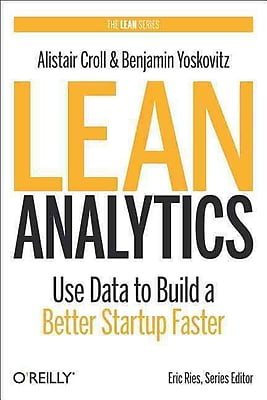 Lean Analytics Alistair Croll , Benjamin Yoskovitz Hardcover