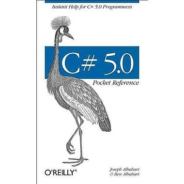 C# 5.0 Pocket Reference Ben Albahari , Joseph Albahari O'Reilly Media