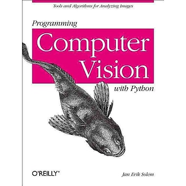 Programming Computer Vision with Python Jan Erik Solem Paperback
