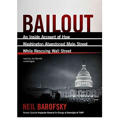 Bailout: An Inside Account of How Washington Abandoned Main Street While Rescuing Wall Street CD
