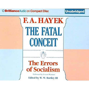 The Fatal Conceit: The Errors of Socialism F. A. Hayek Brilliance Audio on CD Unabridged
