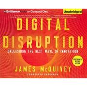 Digital Disruption: Unleashing the Next Wave of Innovation Audiobook CD James McQuivey