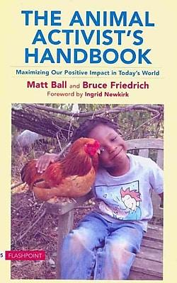 The Animal Activists Handbook Matt Ball, Bruce Friedrich Paperback