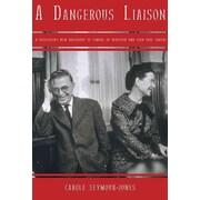 A Dangerous Liaison Carole Seymour-Jones Paperback