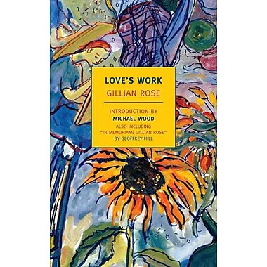 Love's Work (New York Review Books Classics) Gillian Rose, Michael Wood Paperback